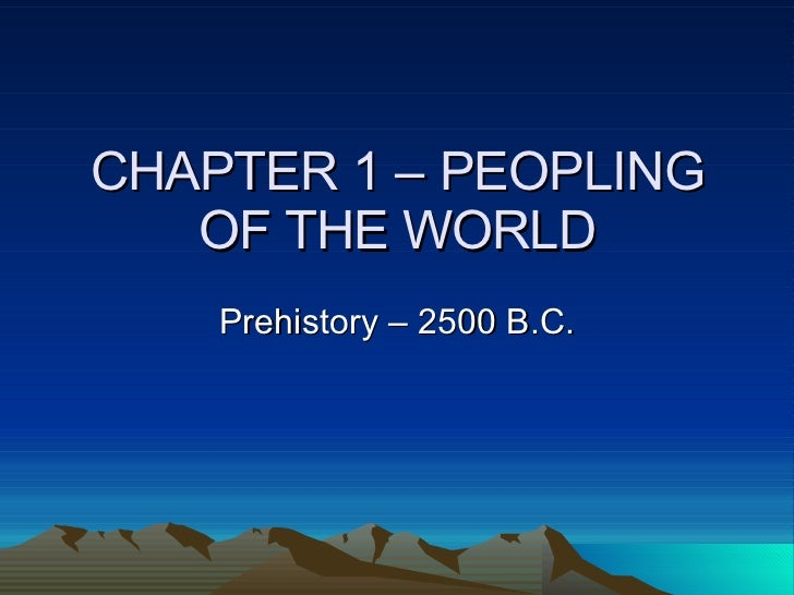 Chapter 1 – Peopling Of The World