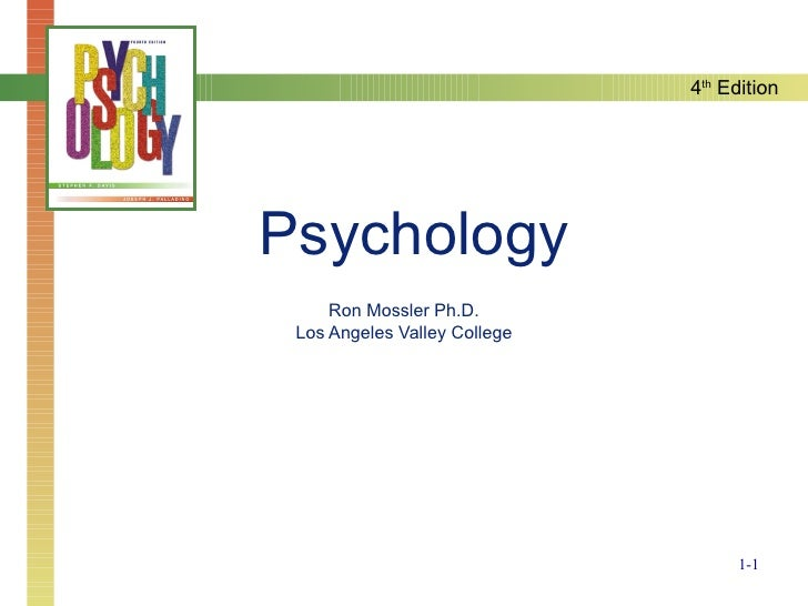 Psychology Ron Mossler Ph.D. Los Angeles Valley College