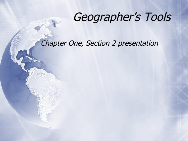 Geographer's Tools Chapter One, Section 2 presentation