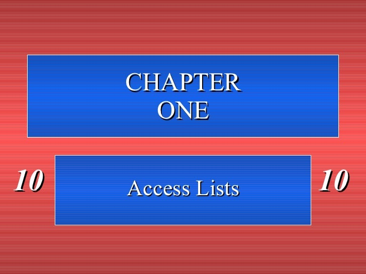 CHAPTER ONE Access Lists