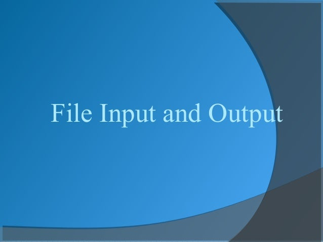 File Input & Output