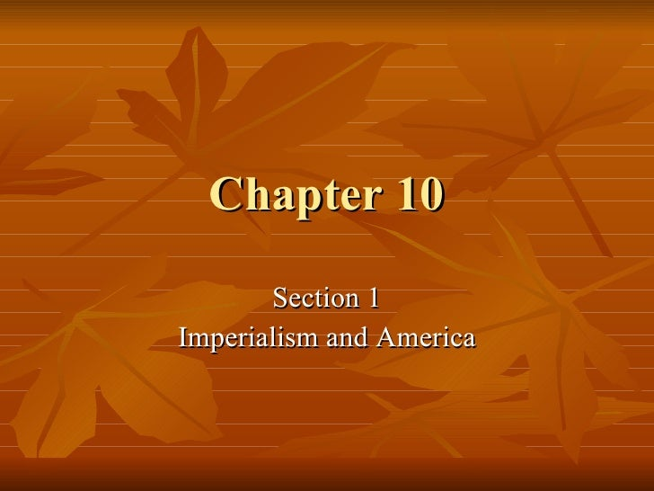 Chapter 10 Section 1 Imperialism and America