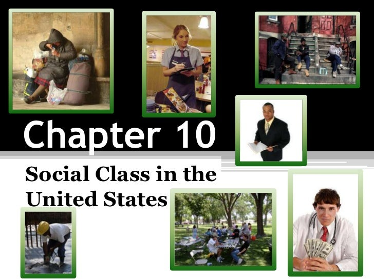 Chapter 10  Social  Class In The  United  States