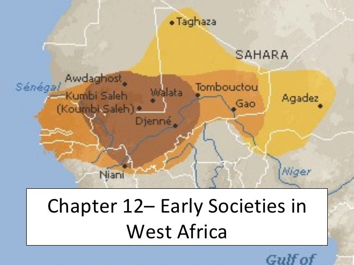 Chapter 12– Early Societies in West Africa