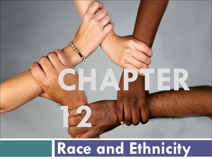 CHAPTER 12 Race and Ethnicity