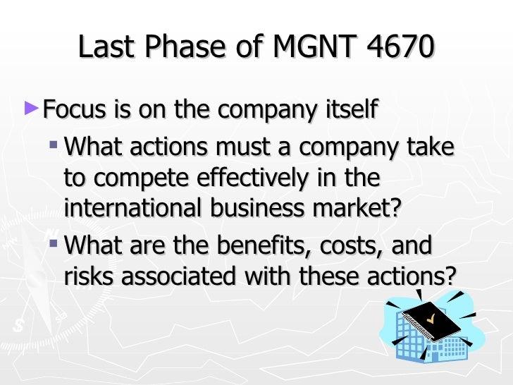 Last Phase of MGNT 4670 <ul><li>Focus is on the company itself </li></ul><ul><ul><li>What actions must a company take to c...
