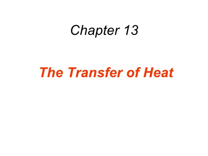 Chapter 13 The Transfer of Heat