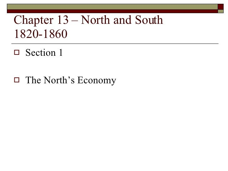 Chapter 13 Slide Show North And South