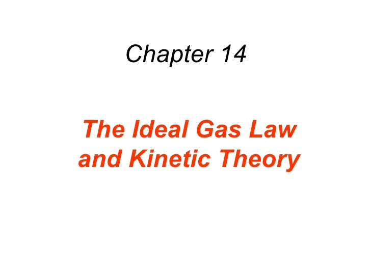 Chapter 14 The Ideal Gas Law and Kinetic Theory