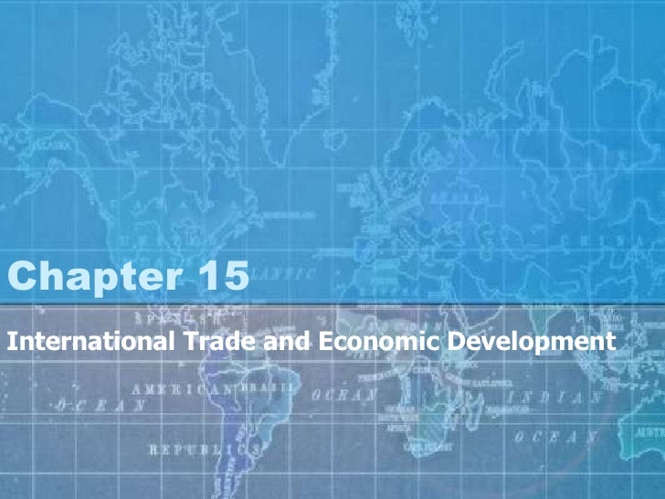 Chapter 15 International Trade and Economic Development