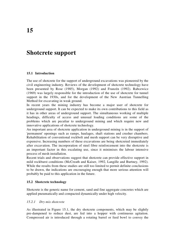 15   Shotcrete support   15.1 Introduction  The use of shotcrete for the support of underground excavations was pioneered ...