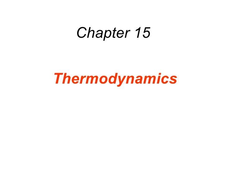 Chapter 15 Thermodynamics
