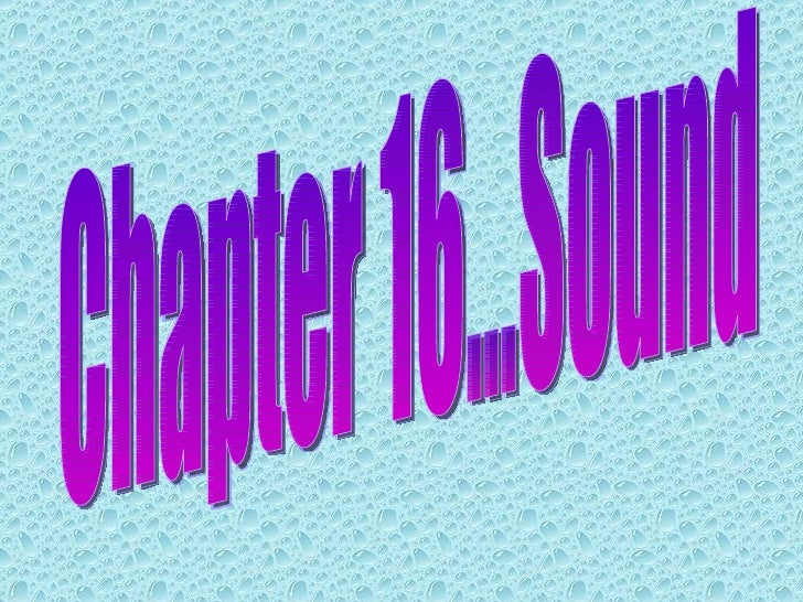 Chapter 16...Sound
