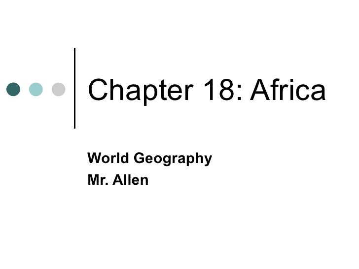 Chapter 18: Africa World Geography Mr. Allen