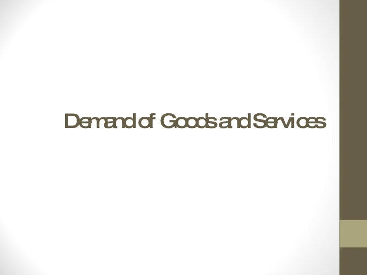 Demand of Goods and Services