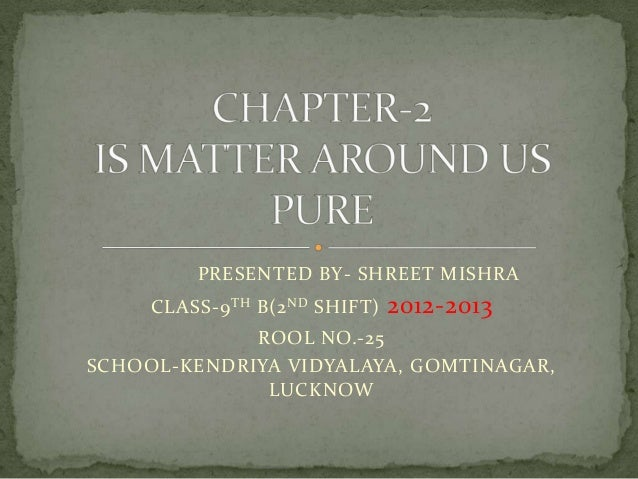 PRESENTED BY- SHREET MISHRA CLASS-9 TH B(2 ND SHIFT)  2012-2013  ROOL NO.-25 SCHOOL-KENDRIYA VIDYALAYA, GOMTINAGAR, LUCKNO...