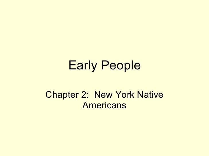 Early People Chapter 2:  New York Native Americans