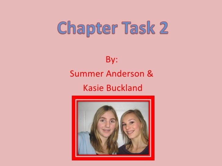 By:  Summer Anderson &  Kasie Buckland