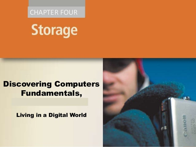 CHAPTER FOUR  Discovering Computers Fundamentals, 2011 Edition Living in a Digital World