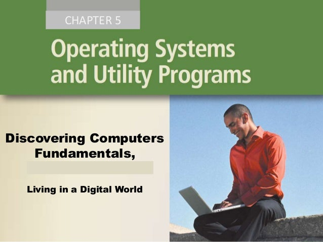 CHAPTER 5  Discovering Computers Fundamentals, 2011 Edition Living in a Digital World