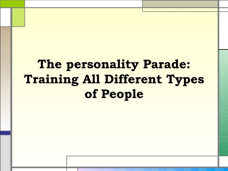The Personality Parade: Training of Different Types of People