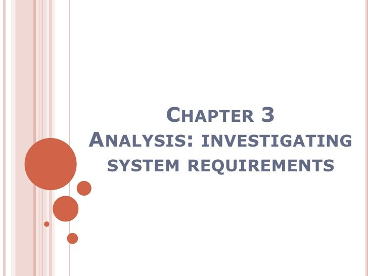 Chapter 3Analysis: investigating system requirements<br />