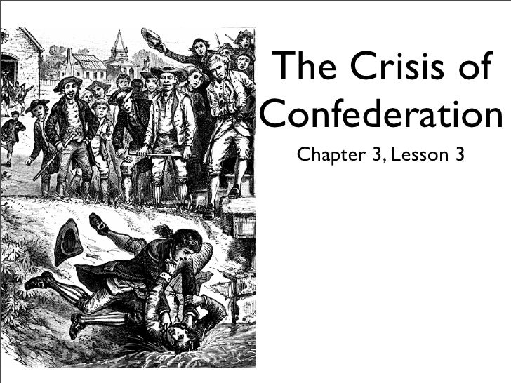 The Crisis of Confederation   Chapter 3, Lesson 3