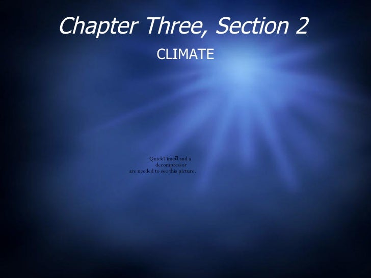 Chapter Three, Section 2 CLIMATE