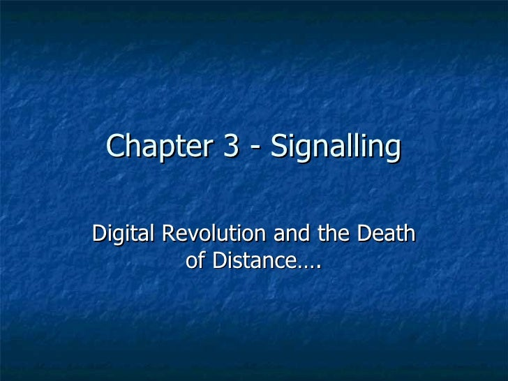 Chapter 3 - Signalling Digital Revolution and the Death of Distance….