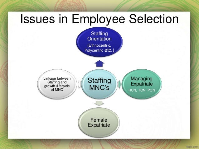 selection factors for pcns tcns and hcns Selection factors for pcns tcns and hcns of business has had a significant impact on human resource management the rapid expansion of global trade & geographical diversification are.