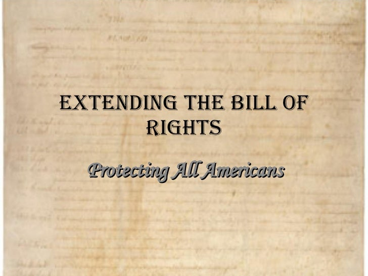 Extending the Bill Of Rights Protecting All Americans