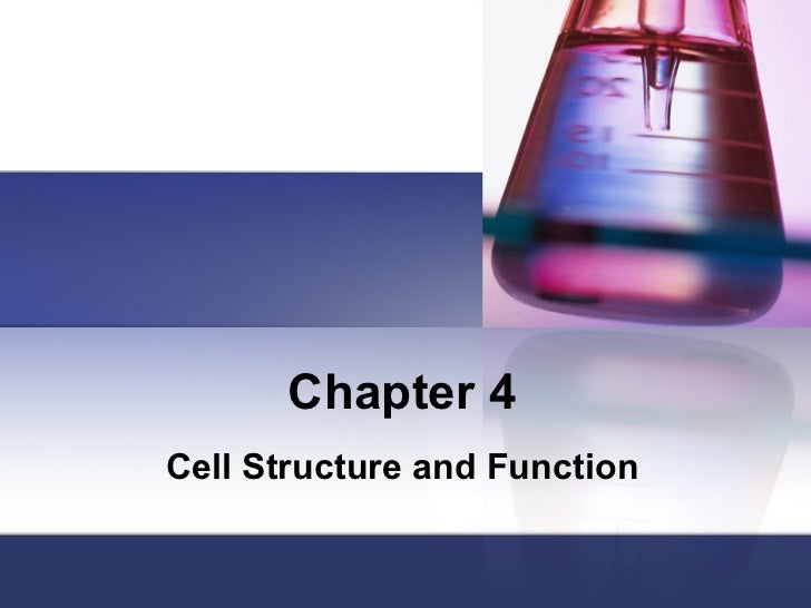 Chapter 4Cell Structure and Function