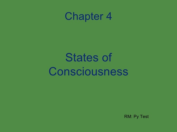 Chapter 4 States of Consciousness RM: Py Test