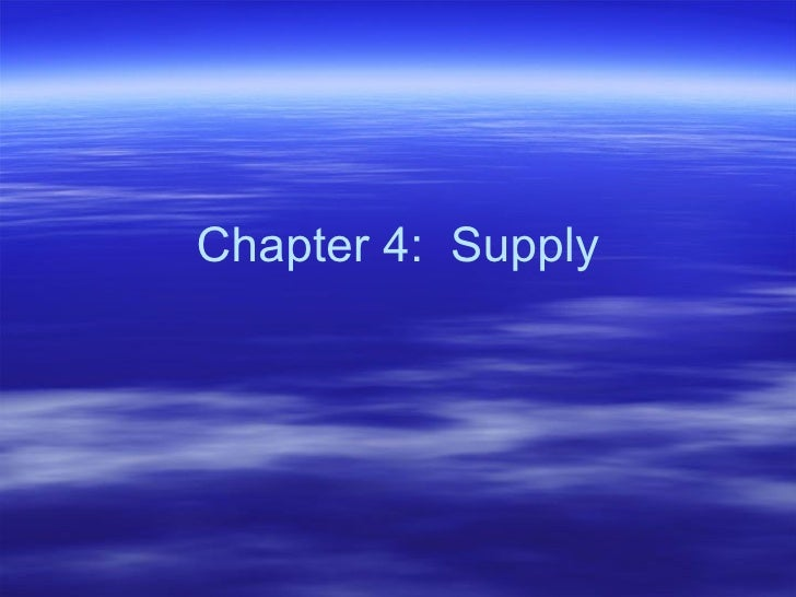 Chapter 4:  Supply