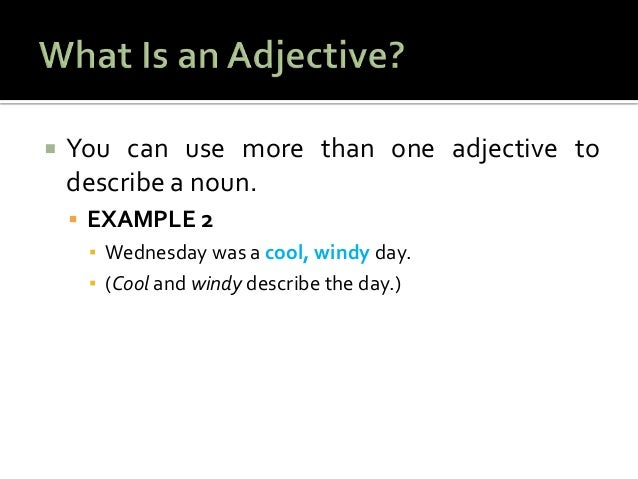 What kind of adjectives can i use to describe a place for my essay letter. Please help!!!!!!!!!!!!!!?