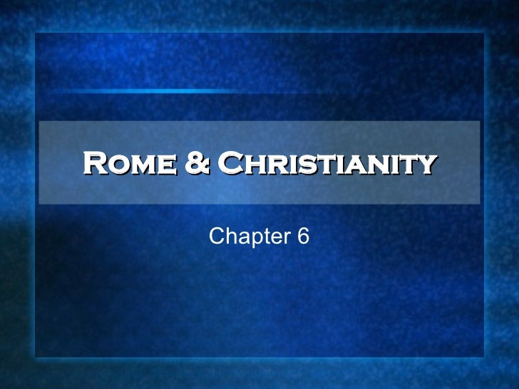 Rome & Christianity Chapter 6