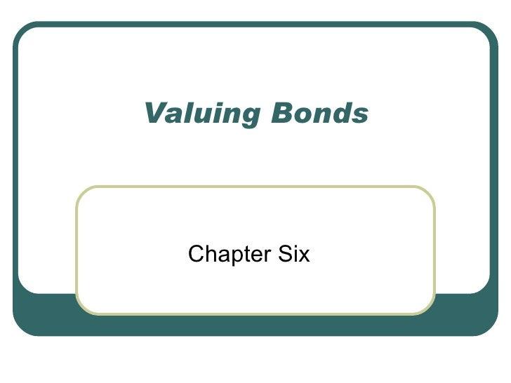Valuing Bonds  Chapter Six