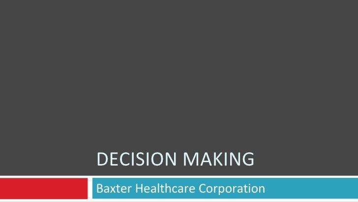 DECISION MAKING Baxter Healthcare Corporation