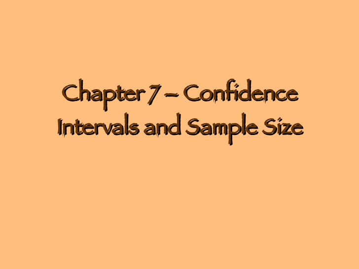 Chapter 7 – Confidence Intervals and Sample Size