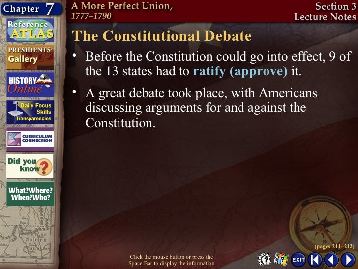 Section 3-20 The Constitutional Debate <ul><li>Before the Constitution could go into effect, 9 of the 13 states had to  ra...