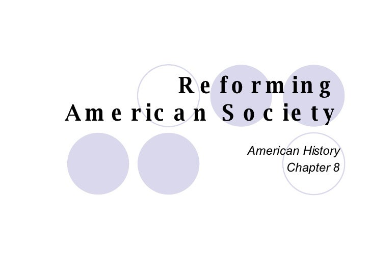 Reforming American Society American History Chapter 8