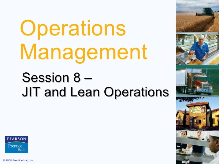 Operations Management Session 8 –  JIT and Lean Operations