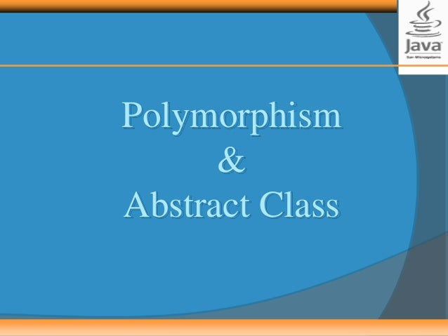 Polymorphism & Abstract Class