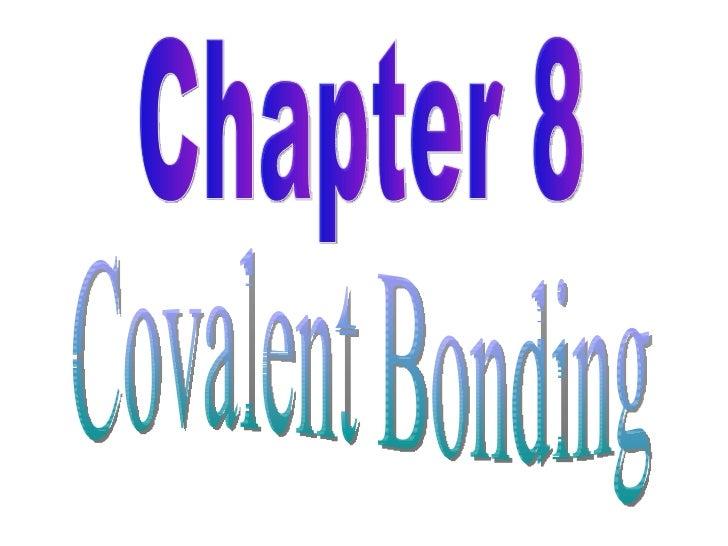 Covalent Bonding Chapter 8