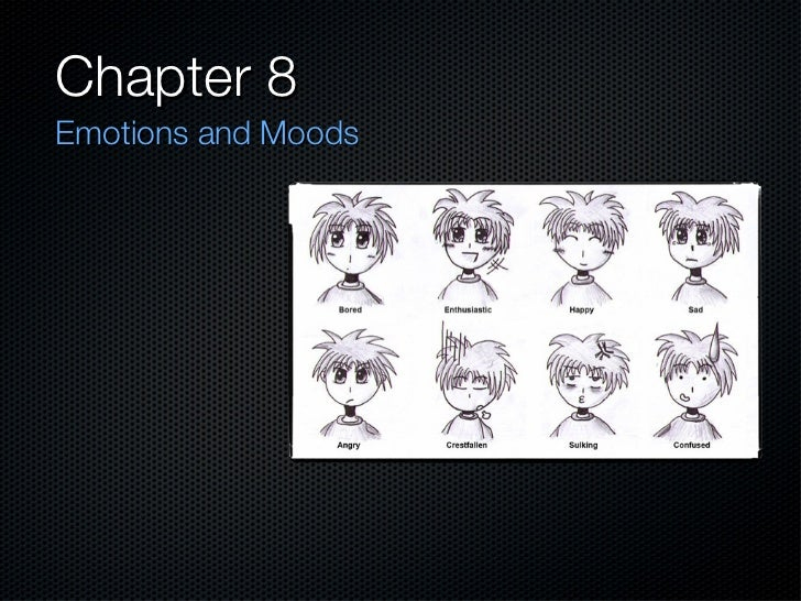 Chapter 8: Emotions and Mood