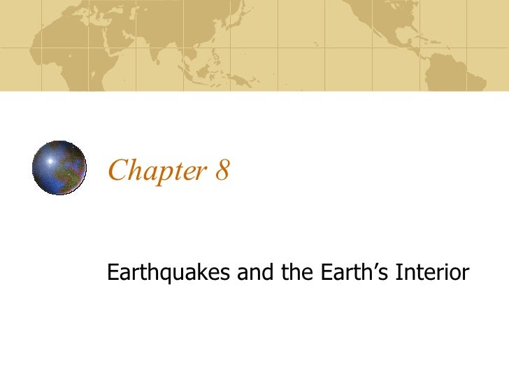 Chapter 8 Earthquakes and the Earth's Interior