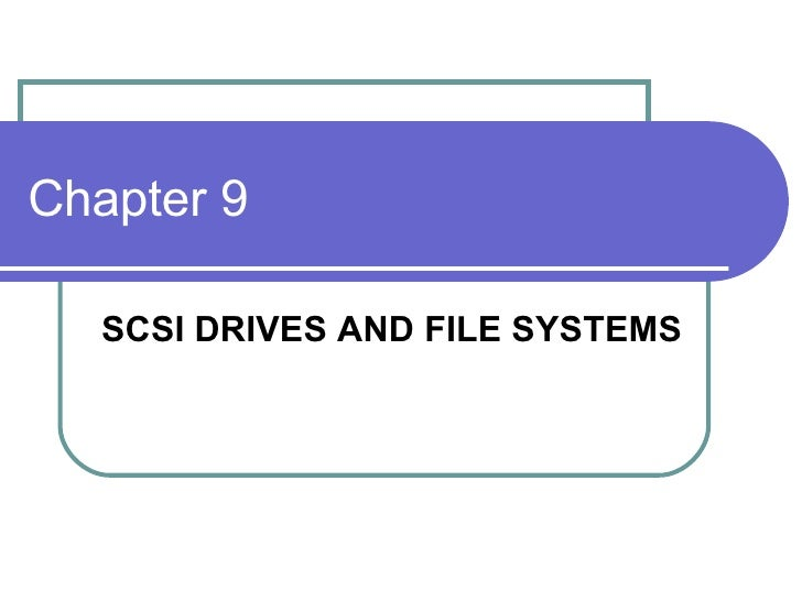 Chapter 9: SCSI Drives and File Systems