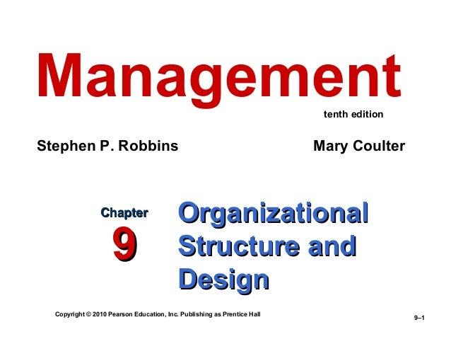 Copyright © 2010 Pearson Education, Inc. Publishing as Prentice Hall 9–1 OrganizationalOrganizational Structure andStructu...