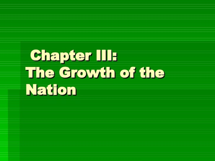 Chapter III: The growth of a Nation