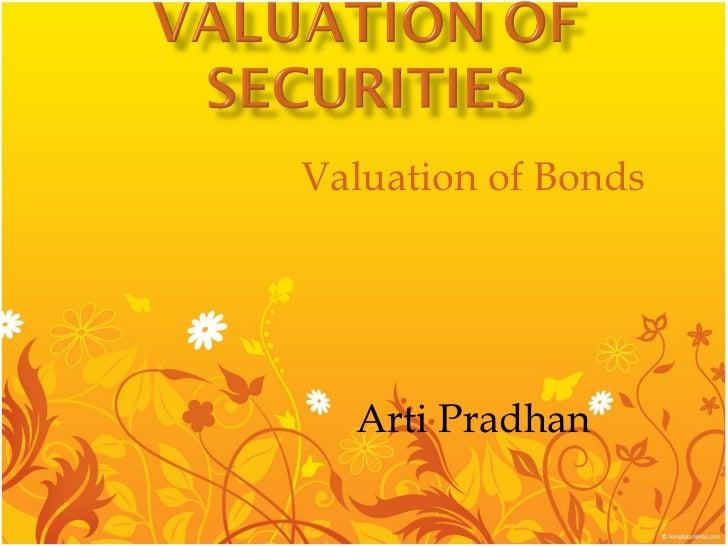 Valuation of Bonds Arti Pradhan